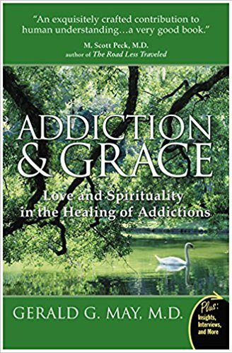 book cover: Addiction & Grace: Love and Spirituality in the Healing of Addictions